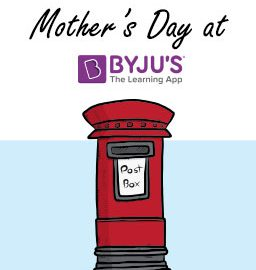 Mother's Day at BYJU'S : Revisiting memories, the good old way with letters