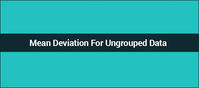 Mean Deviation For Ungrouped Data