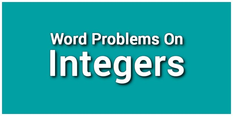 Integers - Word Problems On Integers