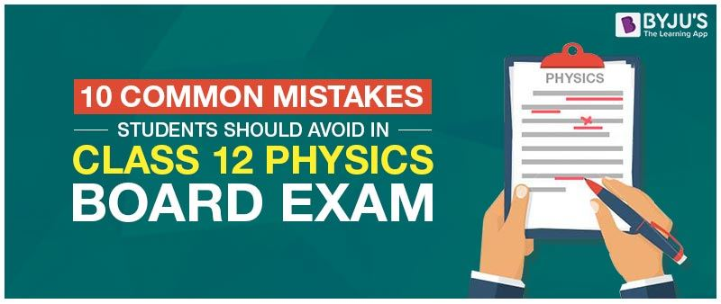 10 Common Mistakes Students Should Avoid in Class 12 Physics Board Exam
