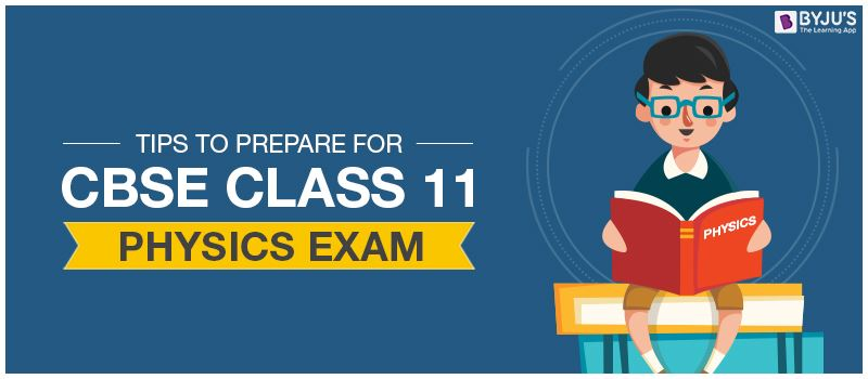 Tips To Prepare For CBSE Class 11 Physics Exam