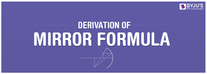 Derivation Of Mirror Formula