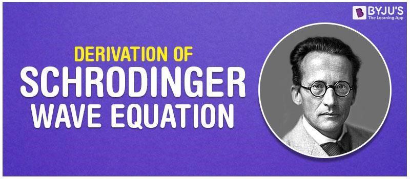 Derivation Of Schrodinger Wave Equation