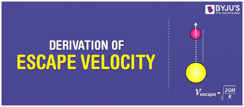 Derivation of Escape Velocity