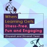 Taking Learning to the Next Level, Stress-free, Fun and Engaging