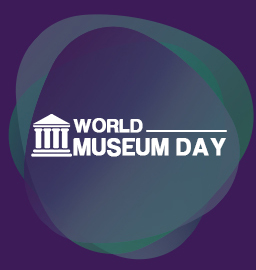 World Museum Day – 18th May