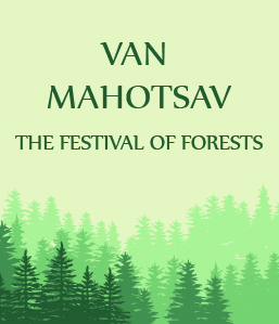 Van Mahotsav – The Festival to celebrate the forests in India