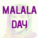 MALALA DAY – Celebrating the Brave Achiever that is Malala Yousafzai