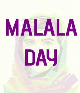 MALALA DAY – Celebrating the Brave Achiever that is Malala Yousafzai