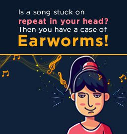 Is a song stuck on repeat in your head? Then you have a case of earworms!