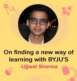 """I never felt the need to mug up as I studied from BYJU'S"" – Ujjwal Sharma"