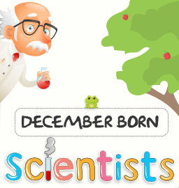 This month in Science History – December born Scientist!
