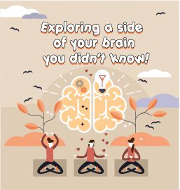 Exploring a side of your brain you didn't know!