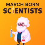 This month in Science History – Scientists born in March!