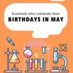 This Month in Science History – Scientists Born in May