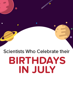 This Month in Science History – Scientists Born in July