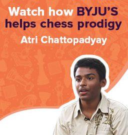 Watch how BYJU'S helps chess prodigy Atri Chattopadyay