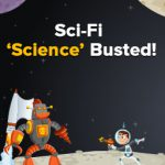 Sci-Fi Science Busted!