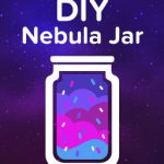 Make Your Own Nebula In A Jar: Activities for space enthusiasts