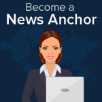Tell the nation what it wants to know –  Become a  News Anchor