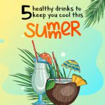 Beat the heat with these 5 summer drinks!