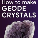 Learn to Make Geode Crystals at Home!