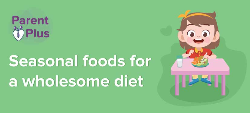 5 ways to include seasonal foods in your child's diet