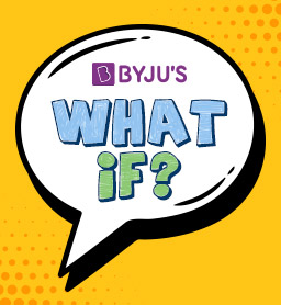 BYJU'S What if?