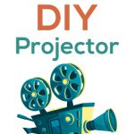 DIY Corner – Make your own projector at home!