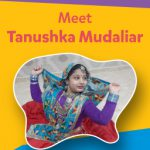 Tanushka Mudaliar – The ever-curious young mind!