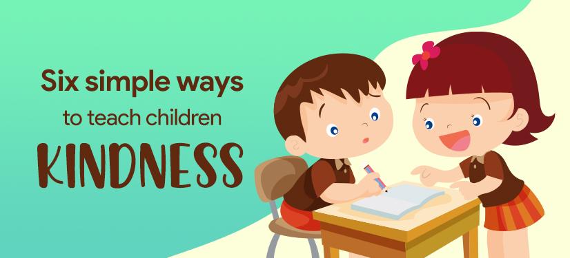 Simple Ways To Teach Children Kindness