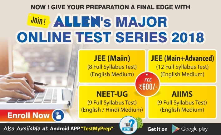Allen Career Institute announce the Major online test series 2018