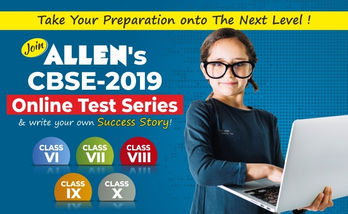 OnlineTestSeries for CBSE Classes 6 to 10 by ALLEN for 2018-2019 session