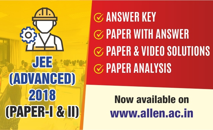 JEE Advanced 2018 Paper, Answer Key, Solutions by ALLEN Career Institute
