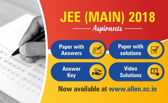 JEE Main 2018 Offline Paper Answer Key , Video Solutions by ALLEN