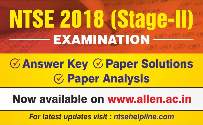 NTSE 2018 Stage-II Paper , Answer Key, Solutions by ALLEN