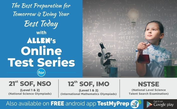 Online Test Series for 12th IMO, 21st NSO, NSTSE 2019 by ALLEN