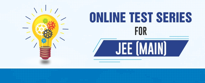 Online Major Test Series for JEE Main 2019