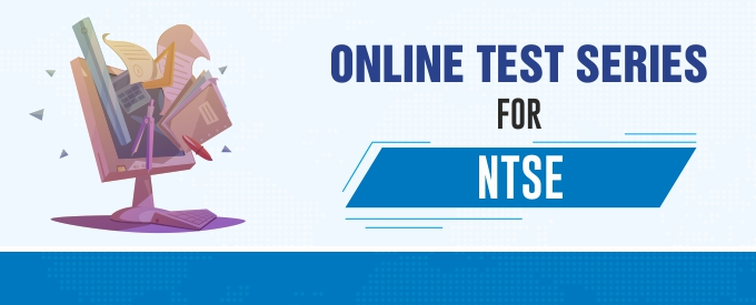Online Test Series for NTSE 2019 Stage - 1 And 2
