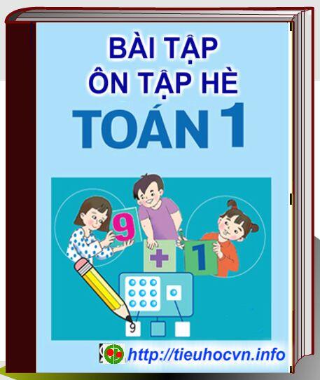 Bài tập Ôn luyện trong Hè Môn Toán dành cho học sinh Lớp 1 Lên lớp 2