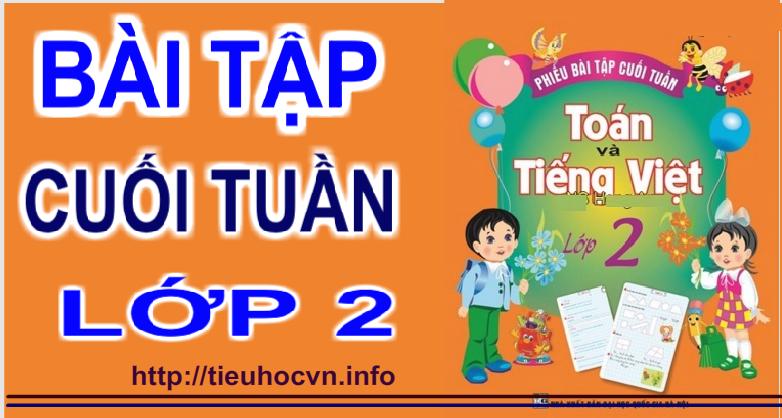 Tải nhanh Bài tập cuối tuần Toán Tiếng Việt Lớp 2 trong 1 cái click chuột