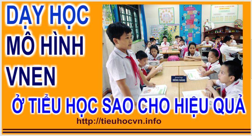 Thực hiện Dạy học theo mô hình trường học mới VNEN sao cho đạt hiệu quả