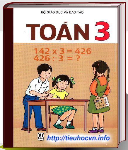 Tải dễ dàng Bộ sách giáo khoa Toán Lớp 3 Chương trình hiện hành