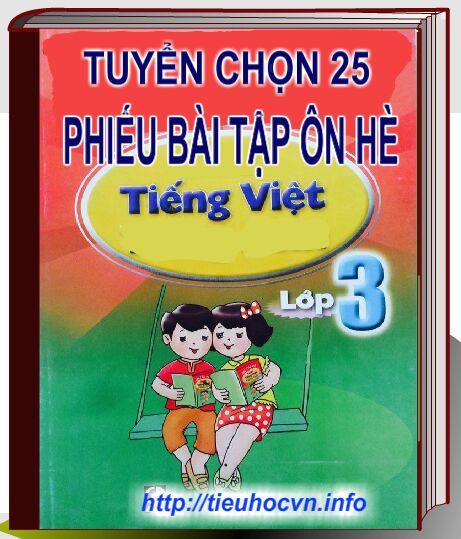 Tuyển chọn 25 phiếu Bài tập ôn tập Hè Môn Tiếng Việt   Lớp 3 lên lớp 4 | Vietnamese Exercises for Grade 2