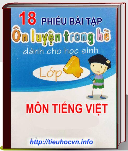 18 Phiếu Bài tập Ôn hè Môn Tiếng Việt Lớp 4  lên lớp 5 | 18 worksheets for  4th Grade Students