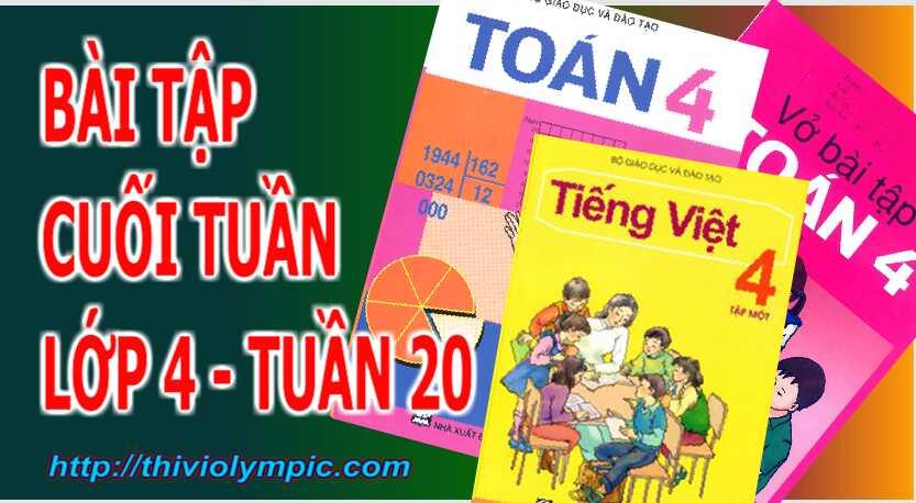 Bài tập cuối tuần Toán - Tiếng Việt Lớp 4 Tuần 20