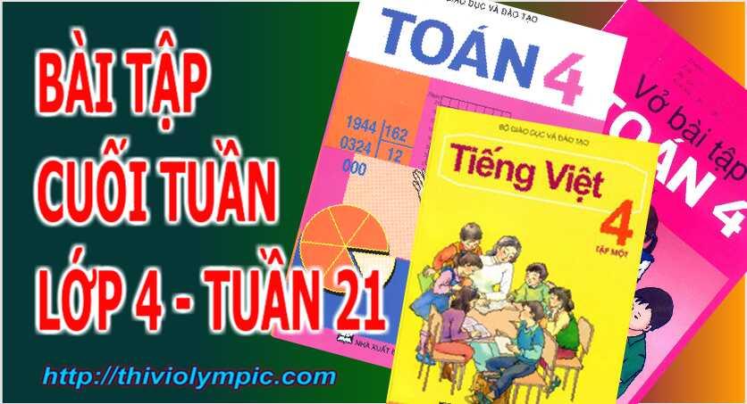 Bài tập cuối tuần Toán - Tiếng Việt Lớp 4 Tuần 21