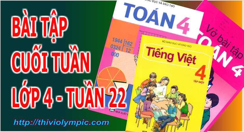 Bài tập cuối tuần Toán - Tiếng Việt Lớp 4 Tuần 22