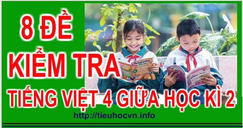 Download free  8 Đề Kiểm tra Giữa Học kì 2  Môn Tiếng Việt Lớp 4