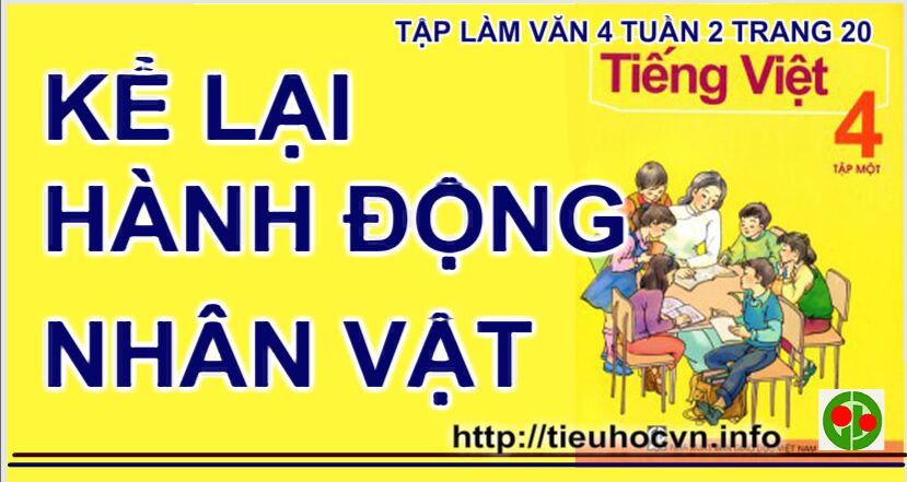 Tap-lam-van-4-Trang-20-Tuan-2-Ke-lai-hanh-dong-nhan-vat